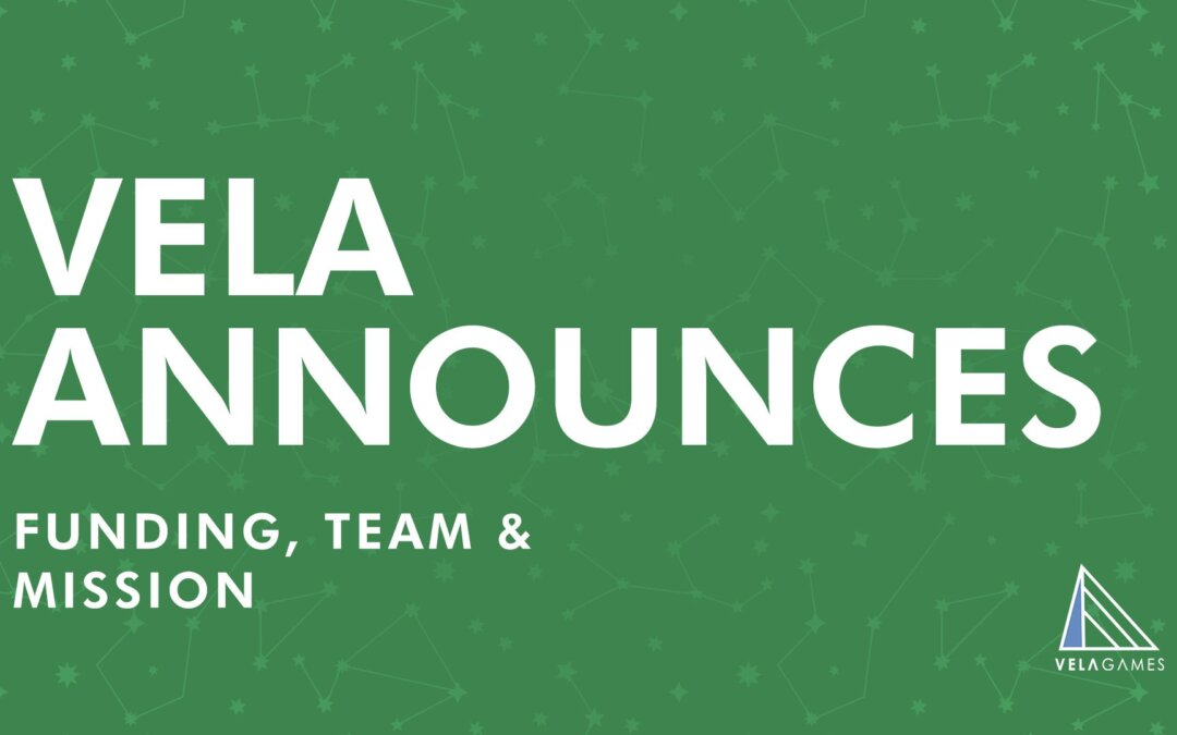 Vela Announces Funding, Team, and Co-op Mission